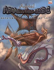 Spirit Games (Est. 1984) - Supplying role playing games (RPG), wargames rules, miniatures and scenery, new and traditional board and card games for the last 20 years sells Aerial Adventure Guide Volume 3: Monsters, Magic and Skyship