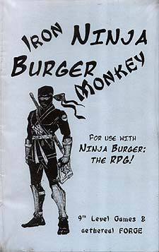 Spirit Games (Est. 1984) - Supplying role playing games (RPG), wargames rules, miniatures and scenery, new and traditional board and card games for the last 20 years sells Iron Ninja Burger Monkey