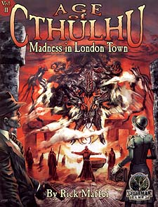 Spirit Games (Est. 1984) - Supplying role playing games (RPG), wargames rules, miniatures and scenery, new and traditional board and card games for the last 20 years sells Age of Cthulhu Vol II: Madness in London Town