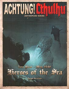 Spirit Games (Est. 1984) - Supplying role playing games (RPG), wargames rules, miniatures and scenery, new and traditional board and card games for the last 20 years sells Achtung! Cthulhu Zero Point - May 1940: Heroes of the Sea
