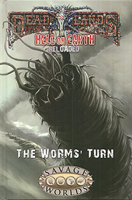 Spirit Games (Est. 1984) - Supplying role playing games (RPG), wargames rules, miniatures and scenery, new and traditional board and card games for the last 20 years sells Deadlands Hell on Earth Reloaded: The Worms